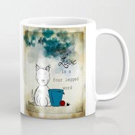 Love is a Four Legged Word Westie Coffee Mug