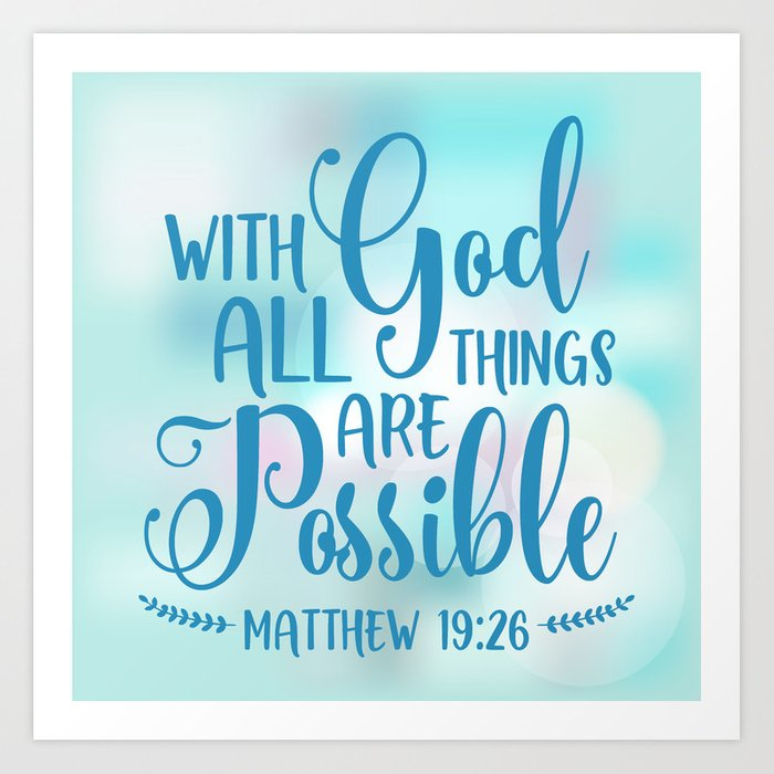 God All Things Possible Bible Quote Art Print By Biblelicious Society6