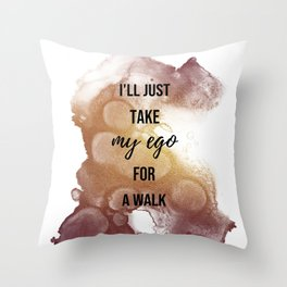 I'll just take my ego for a walk - Movie quote collection Throw Pillow