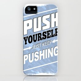 Push Yourself iPhone Case