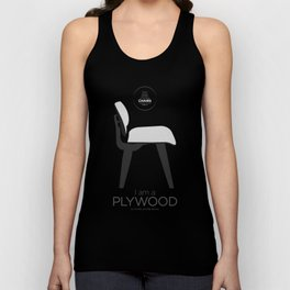 Chairs - A tribute to seats: I'm a Plywood (poster) Unisex Tank Top