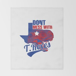 Don't Mess With T. Rexes Throw Blanket