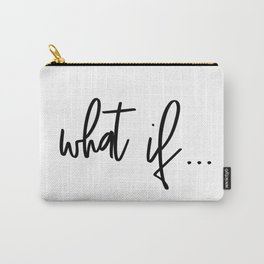 What If, Wall Art, Black White Print, Wall Decor, Typography Print, Motivational Print, Art Carry-All Pouch