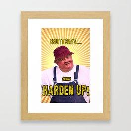 Fruity Says....HARDEN UP Framed Art Print