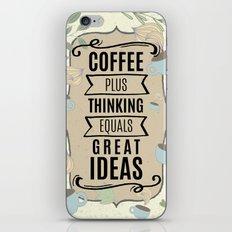 Coffee Plus Thinking = Great Ideas - Coffee Lovers iPhone & iPod Skin
