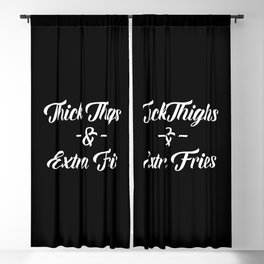Thighs & Fries Funny Quote Blackout Curtain
