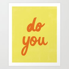 Do You  Art Print