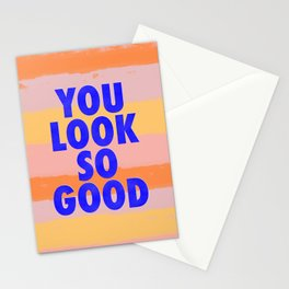 You Look So Good! Stationery Cards