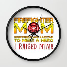 Thin Red Line Firefighter Mom Fireman Professional Firefighter Hero I Raised Mine Wall Clock