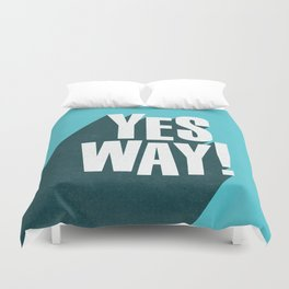 Yes Way white and blue inspirational typography poster bedroom wall home decor Duvet Cover