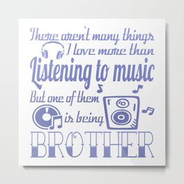 Listening to Music Brother Metal Print