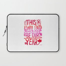 This Will Be Our Year Laptop Sleeve