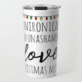 I love christmas music Travel Mug