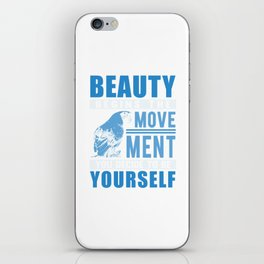 Beauty Begins The Movement You Decide To Be Yourself wb iPhone Skin