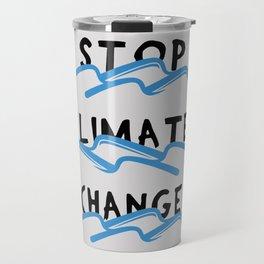 Stop Climate Change - Save the Environment Artwork Travel Mug