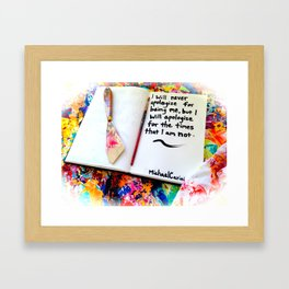Inspirational Quotes: Acrylic Alchemy Art Journal-Apology Framed Art Print