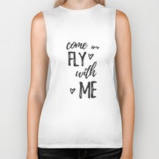 come fly with me Biker Tank