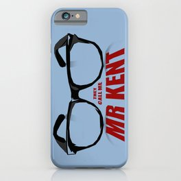 Mr Kent iPhone Case