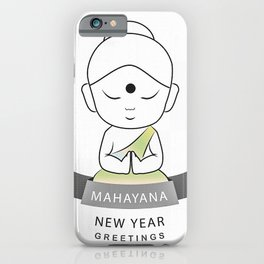 Happy Mahayana New Year iPhone Case
