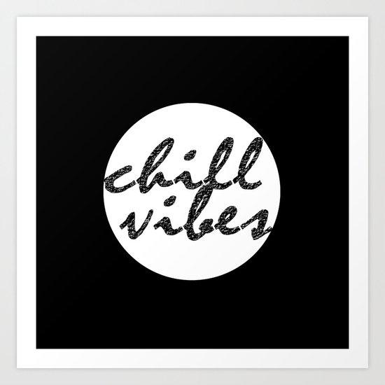 Chill Vibes Art Print
