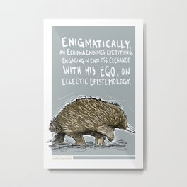 E is for Enigma - Short-beaked Echidna Metal Print