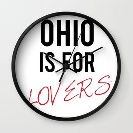 OHIO is for lovers Wall Clock