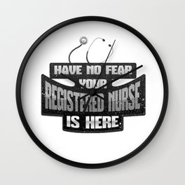 No Fear Your Registered Nurse is Here RN Nursing Wall Clock