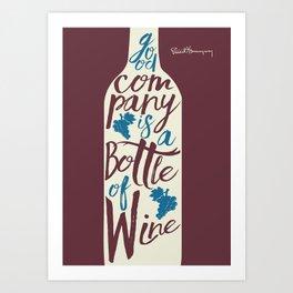 Hemingway quote on Wine and Good Company, fun inspiration & motivation, handwritten typography Art Print