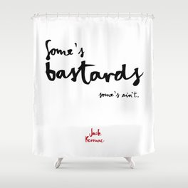 Bastards-white Shower Curtain