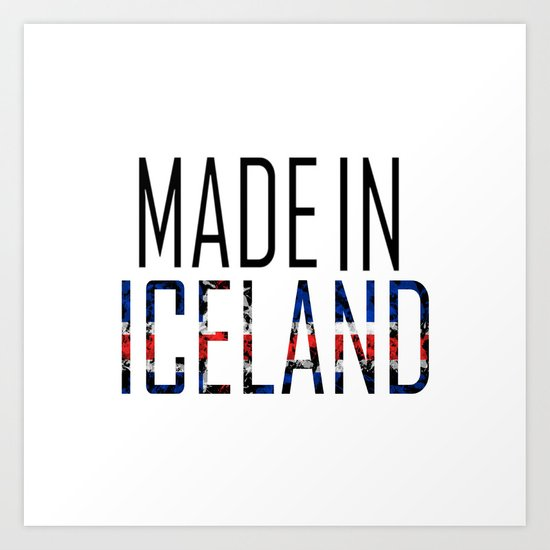 Made In Iceland Art Print