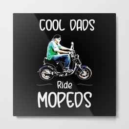 Great cool Dad Moped driver Scooter Metal Print
