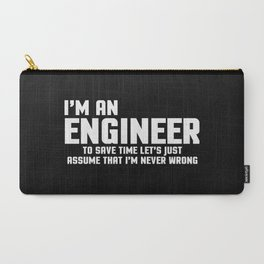 I'm An Engineer Funny Quote Carry-All Pouch