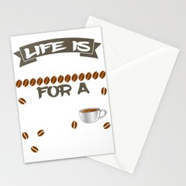 "having so much fun in drinking coffee? Here's the perfect tee for you! ""Life is too short fo a bad  Stationery Cards"
