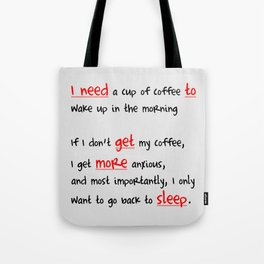 Morning coffee, or more sleep? Tote Bag