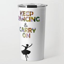 Keep Dancing and Carry On Travel Mug