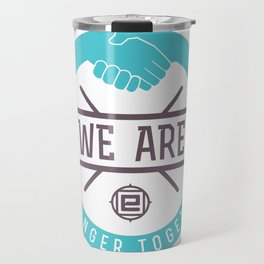 """We Are Stronger Together"" seal green Travel Mug"