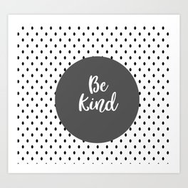 Be Kind Black White Gray Quote Art Print