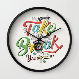 Take A Break Wall Clock