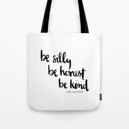 Hand Painted Quote : Be Silly Be Honest Be Kind Tote Bag