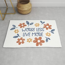 Worry Less - Live More Rug