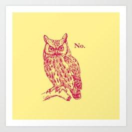 Screech Owl Says No Art Print