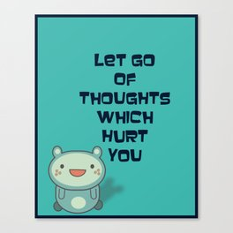 Cute and Inspirational Encouraging Quote Canvas Print