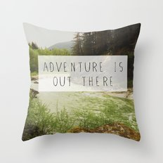 adventure is out there. Throw Pillow