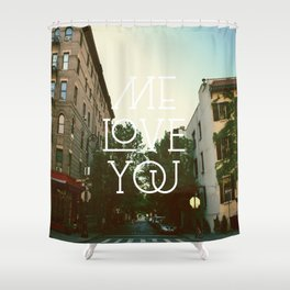 Me Love You Shower Curtain