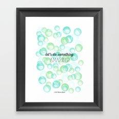 Let's do something Amazing! Framed Art Print