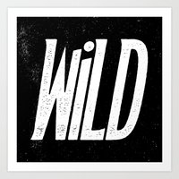 into the wild Art Prints featuring Wild by Josh LaFayette