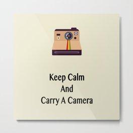 Keep Calm And Carry A Camera Metal Print