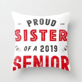 Proud Sister Of A 2019 Senior, Graduation 2019 Throw Pillow