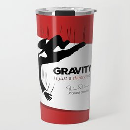 """Quote: """"Just a theory..."""" Travel Mug"""