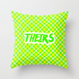 Theirs Throw Pillow